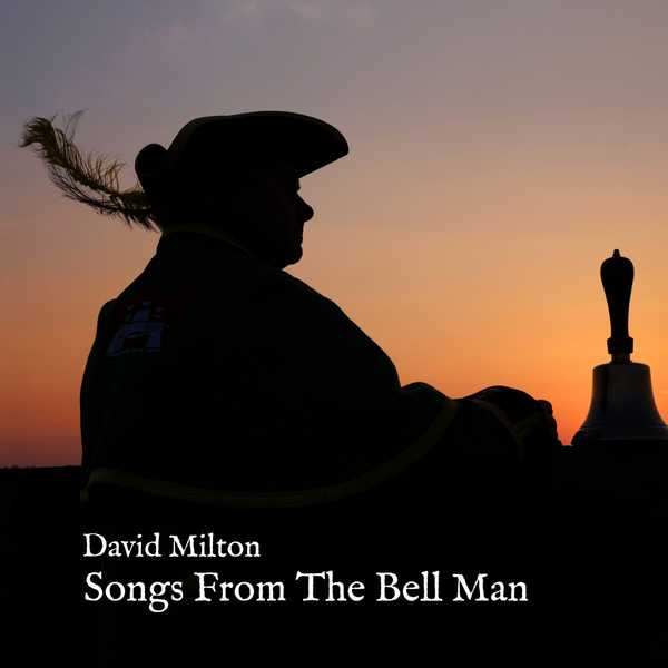 Songs From The Bell Man by David Milton